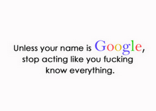 Google is better than you